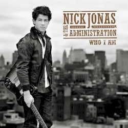 Who I Am by Nick Jonas & The Administration