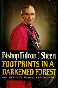 Cover of: Footprints in a darkened forest | Fulton J. Sheen